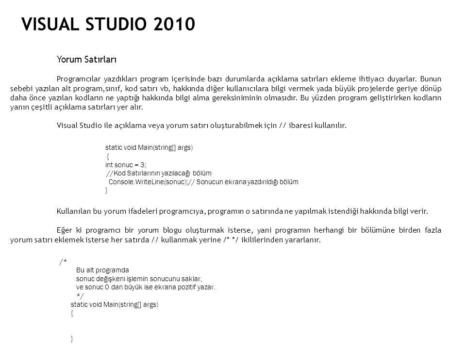 VISUAL STUDIO 2010 Yorum Satırları static void Main(string[] args)